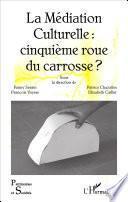 La Médiation Culturelle : cinquième roue du carrosse ?