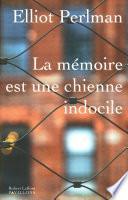 La Mémoire est une chienne indocile