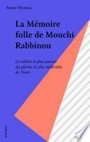La Mémoire folle de Mouchi Rabbinou