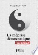 La Méprise Démocratique Tunisienne