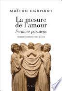 La Mesure de l'amour. Sermons parisiens