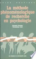 La méthode phénoménologique de recherche en psychologie