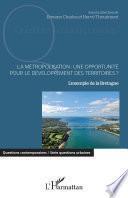 La métropolisation : une opportunité pour le développement des territoires ?