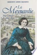La Meynardie : pour l'amour de John Bost