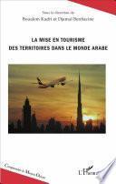 La mise en tourisme des territoires dans le monde arabe