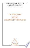 La Monnaie : entre violence et confiance
