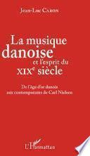 La musique danoise et l'esprit du XIXe siècle