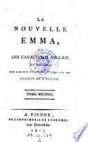 La nouvelle Emma, ou Les caracteres anglais ou siecle par l'auteur d'orgueil et prejuge, traduit de l'Anglais