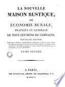 La nouvelle rustique, o Economie rurale, pratique et générale de tous les biens de campagne, 2