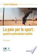 La paix par le sport : quand le mythe devient réalités