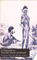 La Papouasie ou Nouvelle-Guinée occidentale