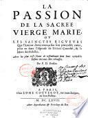 La passion de la sacrée vierge Marie...
