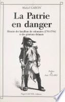 La Patrie en danger : histoire des bataillons de volontaires de 1791 à 1794 et des généraux drômois