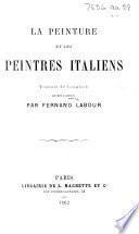 La peinture et les peintres Italiens. Traduit de l'Anglais ... par F. Labour