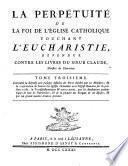 La perpétuité de la foi de l'église catholique touchant l'eucharistie