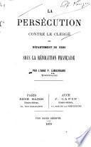 La persécution contre le clergé du département du Gers sous le révolution française