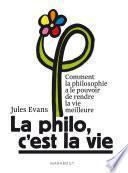 La philo, c'est la vie !