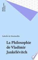 La Philosophie de Vladimir Jankélévitch
