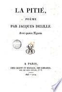 La pitié, poëme par Jacques Delille. Avec quatre figures