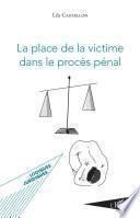 La place de la victime dans le procès pénal