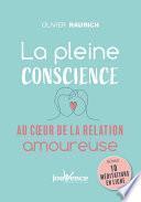 La pleine conscience au cœur de la relation amoureuse