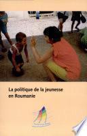 La Politique de la jeunesse en Roumanie