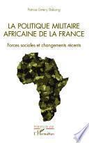 La politique militaire africaine de la France