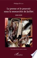 La presse et le pouvoir sous la monarchie de Juillet 1830-1839