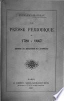 La presse périodique de 1789 à 1867