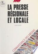 La Presse régionale et locale