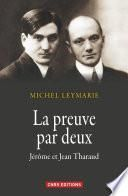 La Preuve par deux. Jérôme et Jean Tharaud