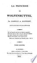 La princesse de Wolfenbuttel [by J.H.D. Zschokke. Tr.] par I. de Montolieu
