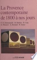 La Provence contemporaine : de 1800 à nos jours