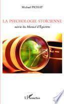 La psychologie stoïcienne suivie du Manuel d'Épictète