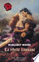 La rebelle écossaise (Harlequin Les Historiques)