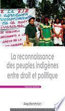 La reconnaissance des peuples indigènes entre droit et politique