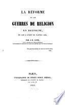 La réforme et les guerres de réligion en Dauphiné de 1560 à l'édit de Nantes 1598