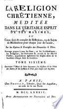 La religion chrétienne, méditée dans le véritable esprit de ses maximes [by L. de Bonnaire and F. Jard].