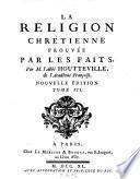 La religion chretienne prouvee par les faits. Nouv. ed. - Paris, Le Mercier et Boudet 1740
