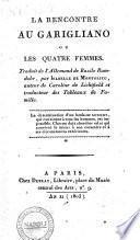 La rencontre au Garigliano, ou Les quatre femmes. Traduit de l'allemand de Bazile Ramdohr, par Isabelle de Montolieu, ..