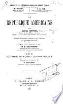 La république américaine: Le système des partis: L'opinion publique, traduction française de P. Lestang
