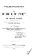 La république d'Haïti et ses visiteurs (1840-1882)