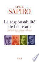 La Responsabilité de l'écrivain. Littérature, droit et morale en France (XIXe-XXIe siècle)