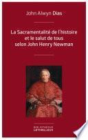 La Sacramentalité de l'histoire et le salut de tous selon John Henry Newman
