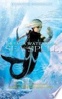 La Saga waterfire - Tome 4 - Sea spell