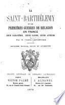 La Saint-Barthélemy et les premières guerres de religion en France