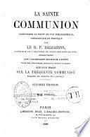 La Sainte Communion considérée au point de vue philosophique, théologique et pratique