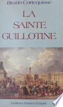 La Sainte guillotine
