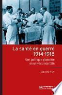 La santé en guerre, 1914-1918