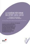 La sixième réforme de l'État (2012-2013)